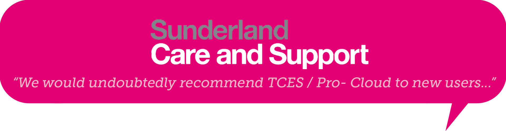 sunderland care and support logo with testimonial excerpt